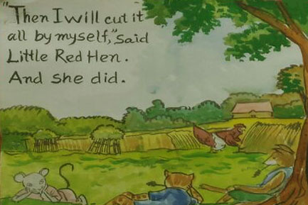 The hen cut the wheat all by herself