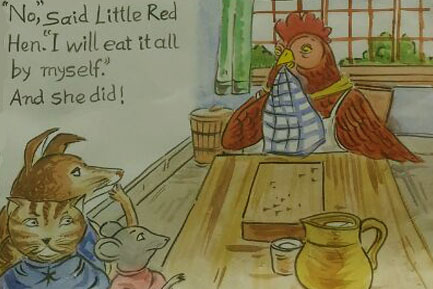 The little red hen denied to give them a single piece of bread